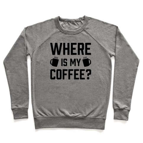 Where Is My Coffee Pullover