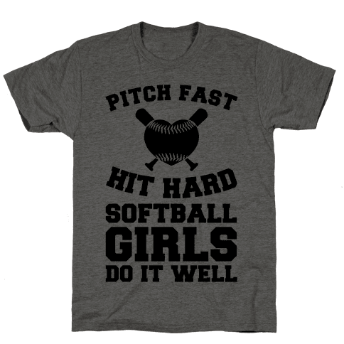 Pitch Fast Hit Hard, Softball Girls Do it Well Mens T-Shirt