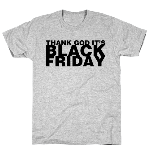 Thank God It's Black Friday Mens T-Shirt