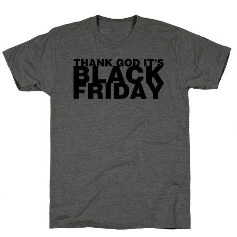 Thank God It's Black Friday T-Shirt