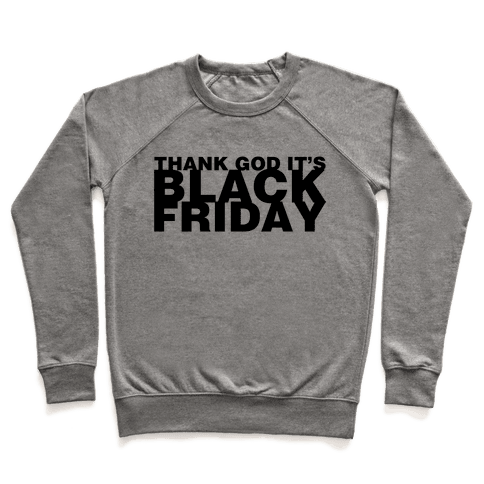 Thank God It's Black Friday Pullover