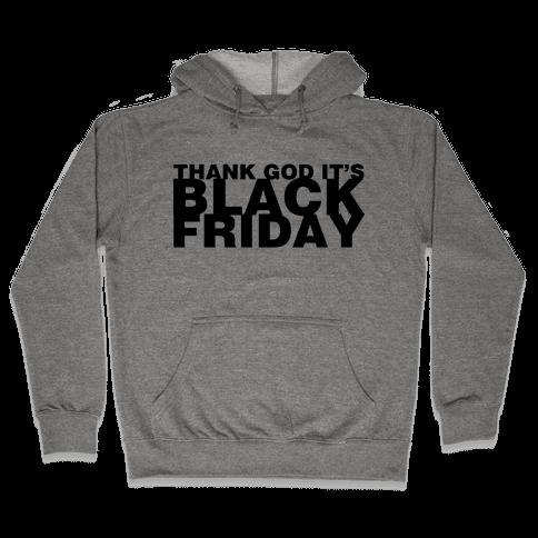 Thank God It's Black Friday Hooded Sweatshirt