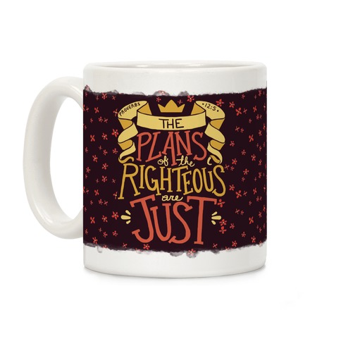The Plans Of The Righteous Are Just Coffee Mug
