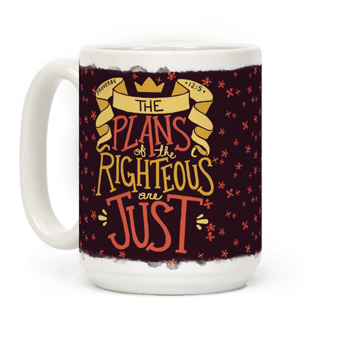 The Plans Of The Righteous Are Just