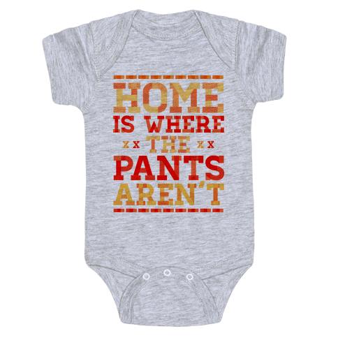 Home Is Where The Pants Aren't (Orange) Baby Onesy