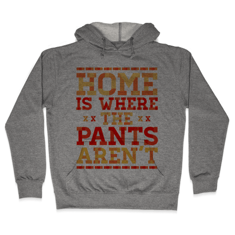 Home Is Where The Pants Aren't (Orange) Hooded Sweatshirt