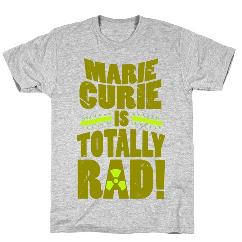 Marie Curie Is Rad Mens T-Shirt