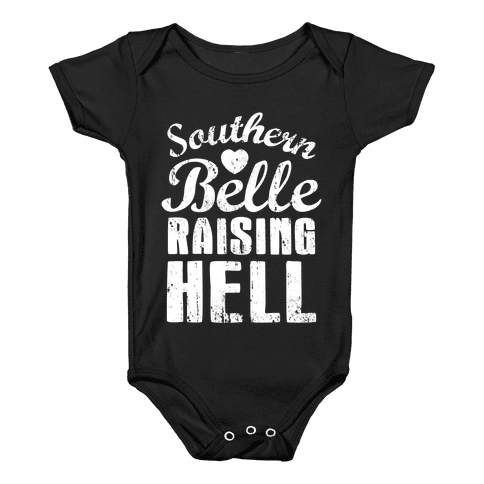 Southern Belle Raising Hell Baby Onesy