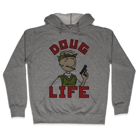 Doug Life Hooded Sweatshirt