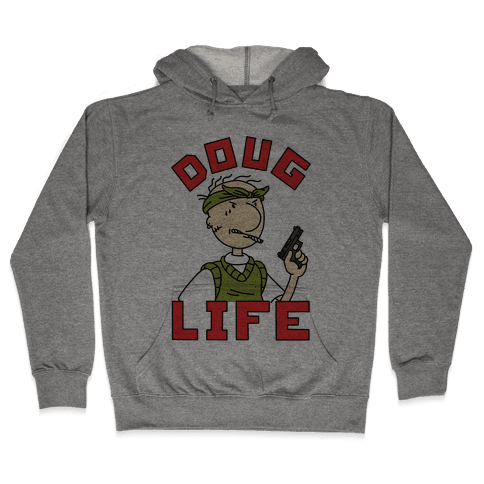 Doug Life Hooded Sweatshirt