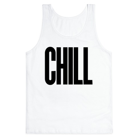 Chill Tank Top