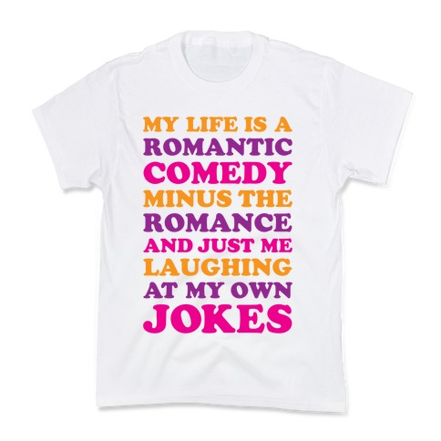 My Life Is A Romantic Comedy Kids T-Shirt