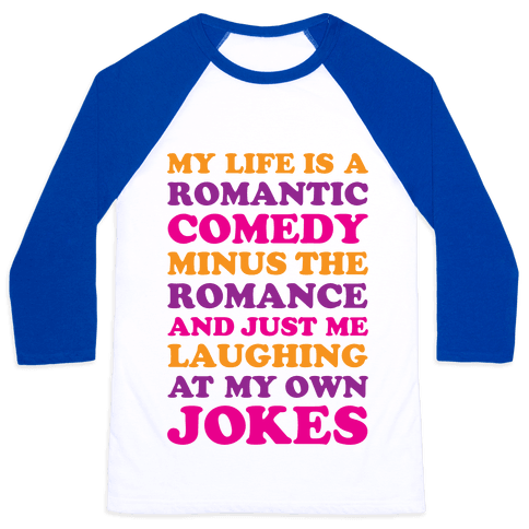 My Life Is A Romantic Comedy Baseball Tee