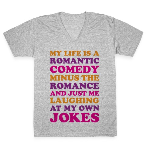 My Life Is A Romantic Comedy V-Neck Tee Shirt