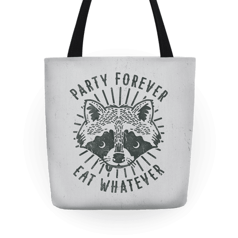 Party Forever Eat Whatever Raccoon Tote