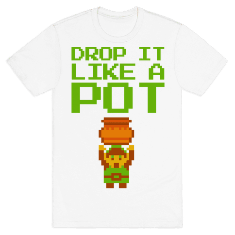 Drop It Like A Pot Mens T-Shirt