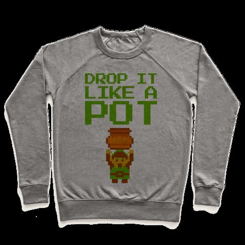 Drop It Like A Pot Pullover