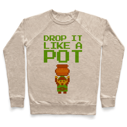 Drop It Like A Pot Pullover