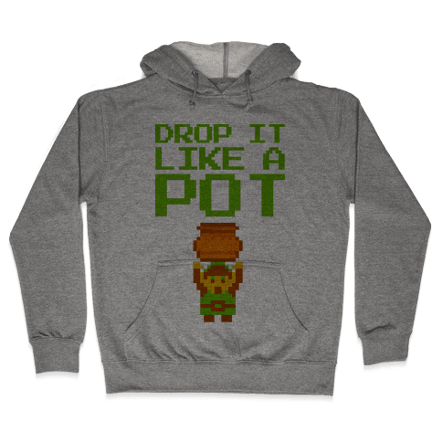 Drop It Like A Pot Hooded Sweatshirt
