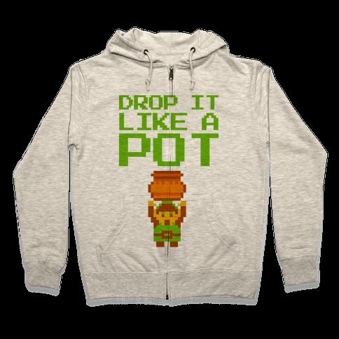 Drop It Like A Pot Zip Hoodie