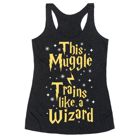 This Muggle Trains like a Wizard Racerback Tank Top