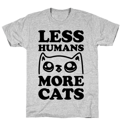 Less Humans More Cats Mens T-Shirt