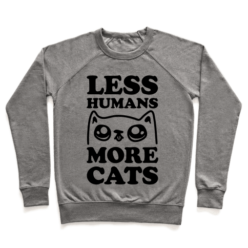 Less Humans More Cats Pullover