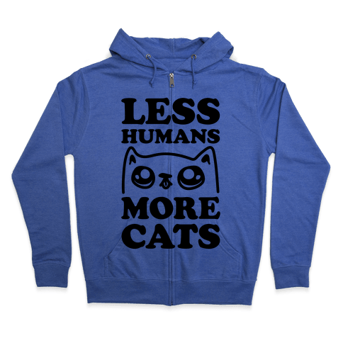 Less Humans More Cats Zip Hoodie