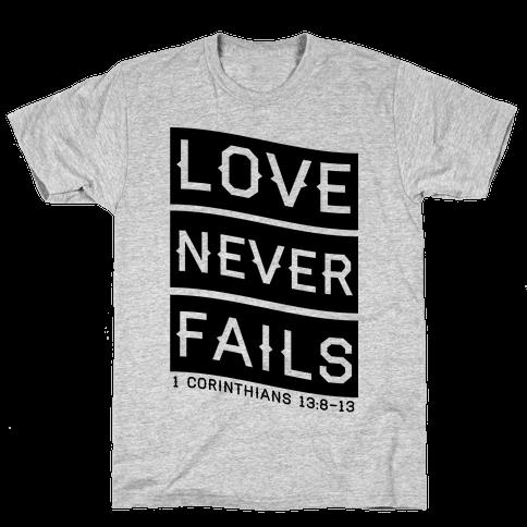 Love Never Fails Mens T-Shirt