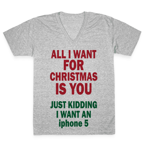 All I Want For Christmas (iphone5) V-Neck Tee Shirt
