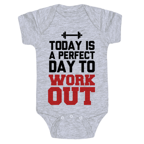 Today Is a Perfect Day to Work Out Baby Onesy