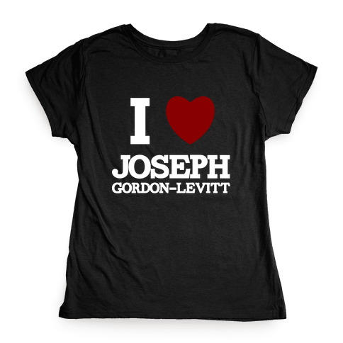 I Heart Joseph Gordon-Levitt Womens T-Shirt