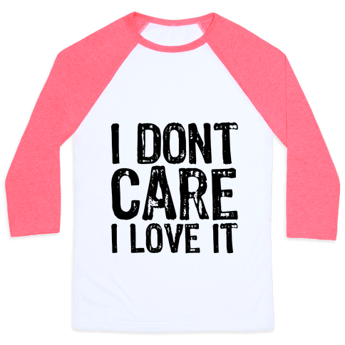 I Don't Care Baseball Tee