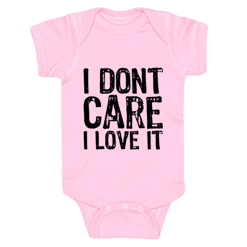 I Don't Care Baby Onesy