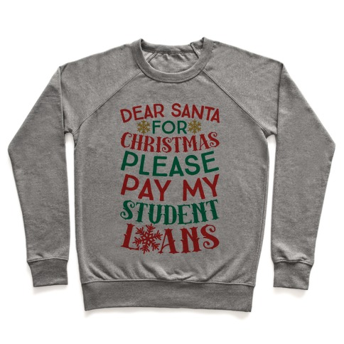 Dear Santa: For Christmas Please Pay My Student Loans Pullover