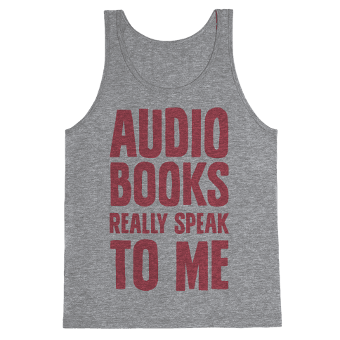 Audio Books Really Speak To Me Tank Top