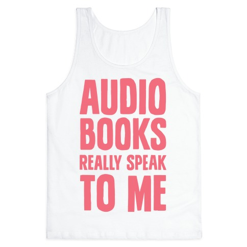Audio Books Really Speak To Me Tank Top