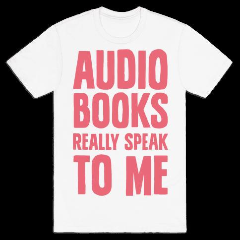 Audio Books Really Speak To Me Mens T-Shirt