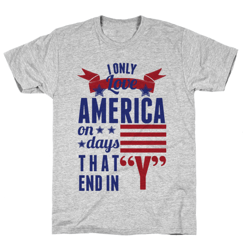 I Love America On Days That End In Y Mens T-Shirt