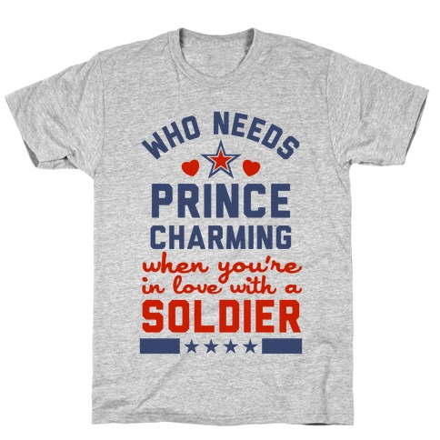 Who Needs Prince Charming? (Patriotic) T-Shirt