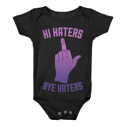 Hi Haters Bye Haters Baby Onesy