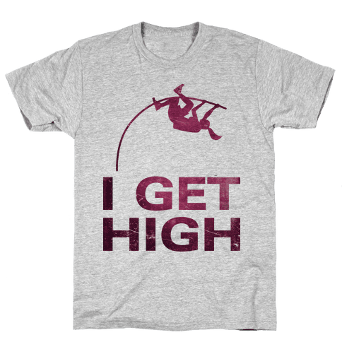 I Get High Mens T-Shirt