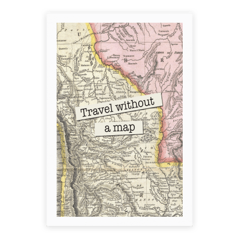 Travel Without A Map Poster
