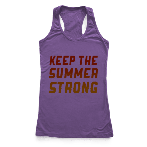 Keep The Summer Strong Racerback Tank Top
