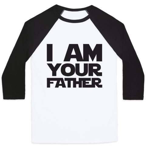 I Am Your Father Baseball Tee