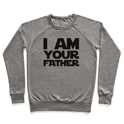 I Am Your Father Pullover