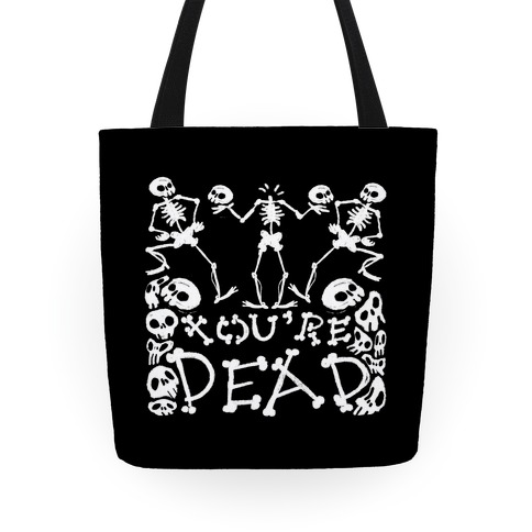 You're Dead Tote