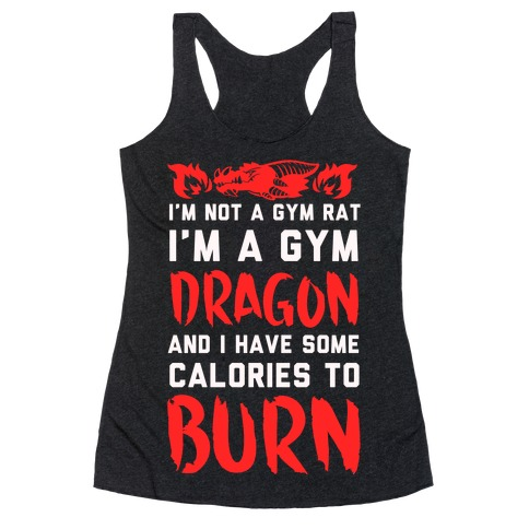 I'm Not a Gym Rat I Am a Gym Dragon Racerback Tank Top