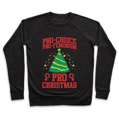 Pro Choice, Pro-Feminism,Pro-Christmas Pullover