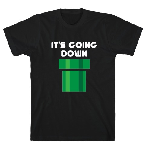 I'ts Going Down T-Shirt